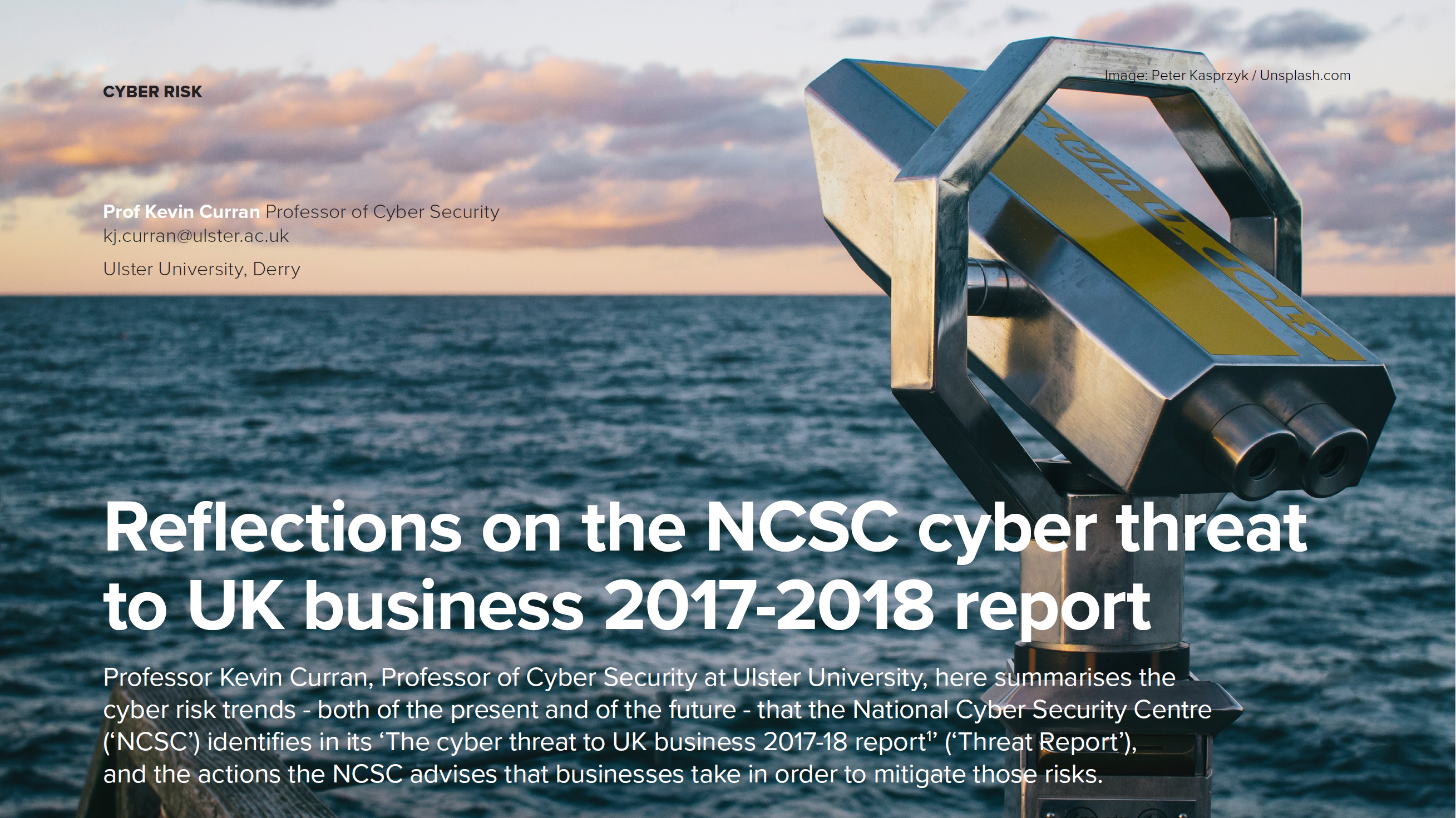 Professor Kevin Curran, Ulster University in an interview with Cyber Security Practitioner on the cyber risk trends that the National Cyber Security Centre (NCSC) identified in its recent Threat Report.