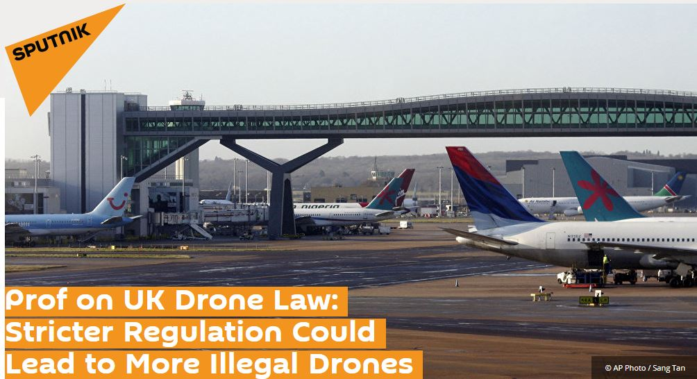 Professor Kevin Curran, Ulster University in an interview with Sputnik on the UK government's decision to consider toughening legislation to tackle the illegal use of drones.