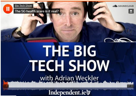 Professor Kevin Curran, Ulster University in an interview on the Big Tech Show hosted by the Irish Independent's Technology Editor Adrian Weckler where I dismiss the dangers from 5G as opposed to University College Cork's Professor Tom Butler who believes in the dangers.