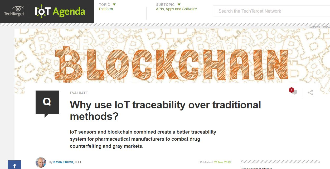 Professor Kevin Curran, Ulster University in an interview in IoT Agenda on how organizations have increasingly added blockchain in many pharmaceutical tracking trials.