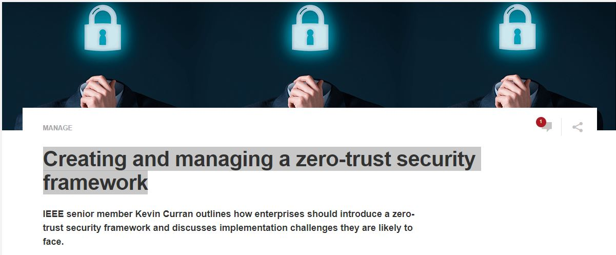 Professor Kevin Curran, Ulster University in an interview with Search Security on how enterprises should introduce a zero-trust security framework and challenges they are likely to face.