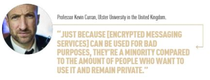 Professor Kevin Curran, Ulster University in an interview with Security Advisor Middle East on the ridiculousness of governments attempting to create backdoors for encryption.