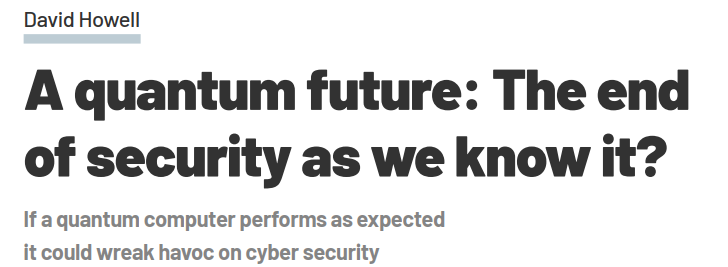 Professor Kevin Curran, Ulster University in an interview with IT Pro on how the cryptographic community focusing more on post-quantum cryptography, but more time & testing is needed to improve the efficiency & build confidence in post-quantum cryptography.