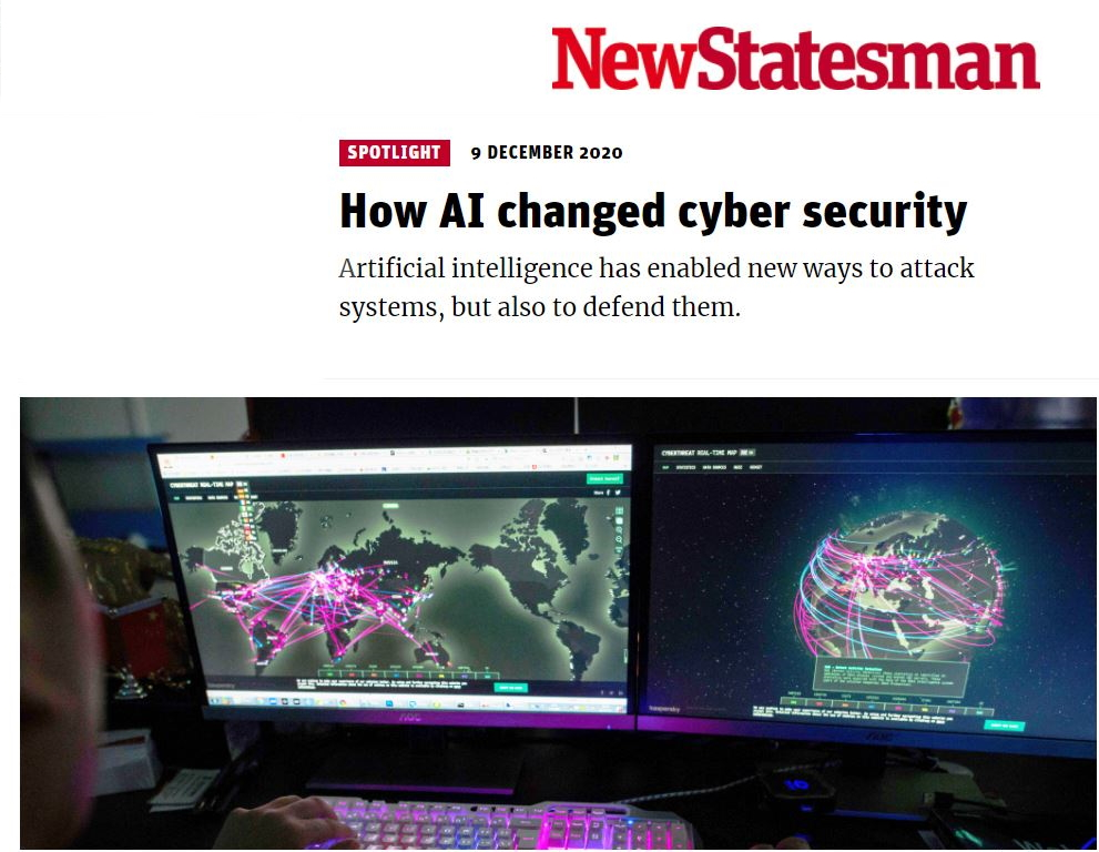 Professor Kevin Curran, Ulster University in an interview with the New Statesman on how Artificial Intelligence has a range of applications in cyber security, including network security, fraud detection, malware detection & user/machine behavioural analysis.