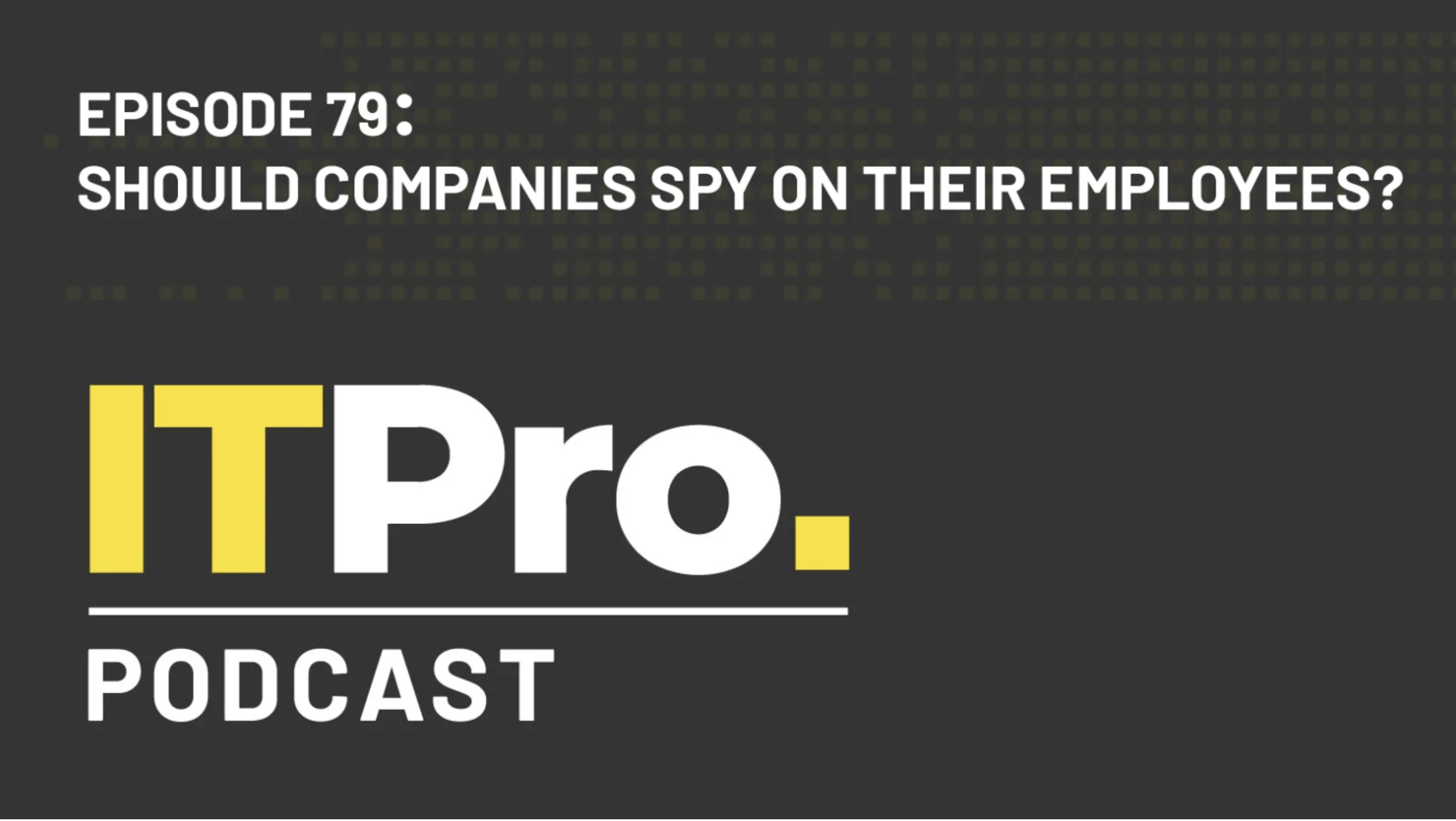 Professor Kevin Curran, Ulster University in an interview on the IT Pro Podcast about the line between security and surveillance of employees.
