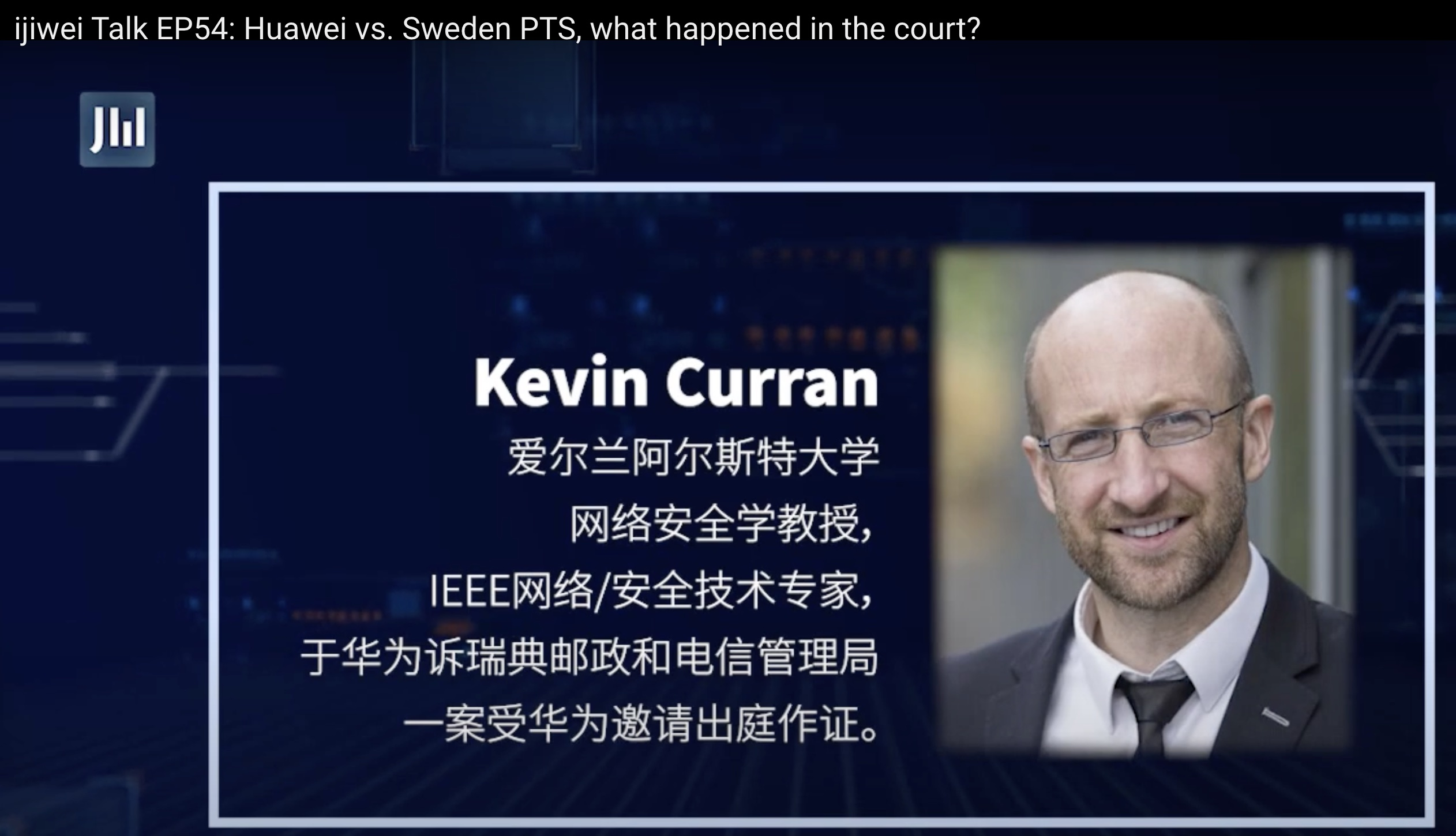 Professor Kevin Curran, Ulster University in an interview with IJIWEI Talk on Huawei's court case against the Swedish Post and Telecom Authority appealing the ban of their 5G equipment.
