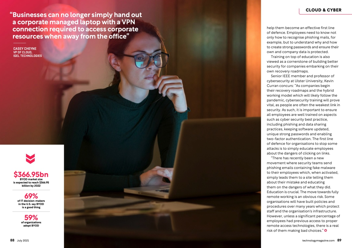 Professor Kevin Curran, Ulster University in an interview with Technology Magazine on the Bring-you-own-device culture creating a headache for CSOs.