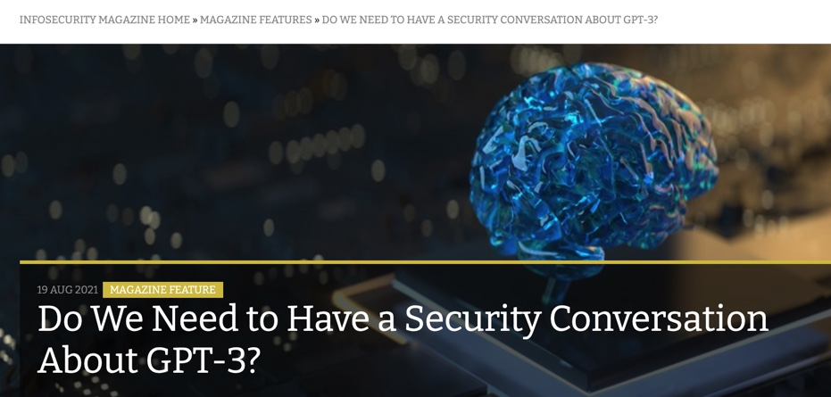 Professor Kevin Curran, Ulster University in an interview with Info Security Magazine on the potential cybersecurity threats from Generative Pre-Training Transformer 3 (GPT-3).