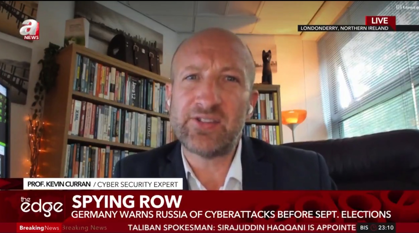 Professor Kevin Curran, Ulster University in an interview on The Edge (aNews Istanbul) about the German government accusing cyber-actors of the Russian state and, specifically, Russia's GRU military intelligence service of cyberattacks.