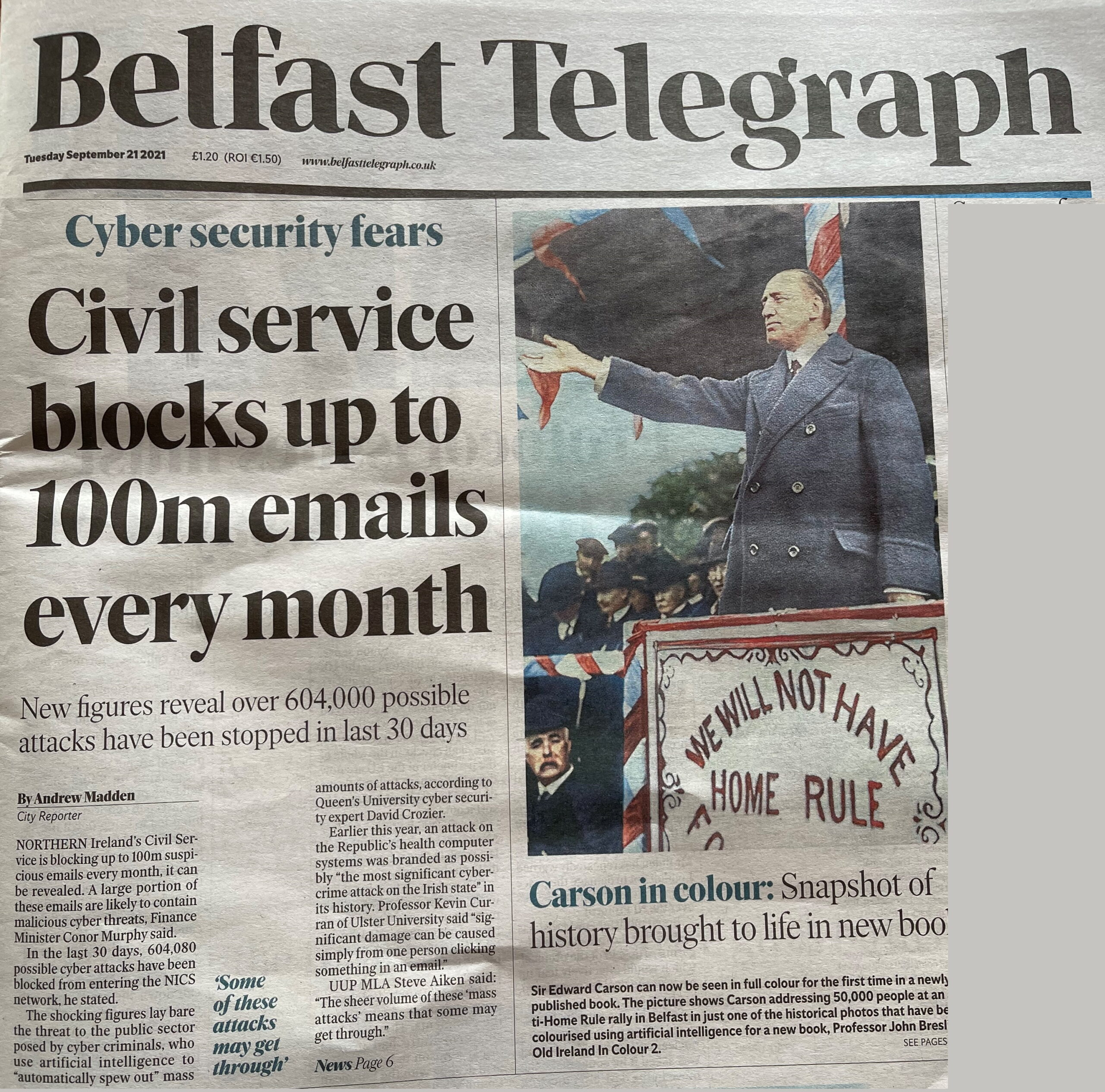 Professor Kevin Curran, Ulster University in an interview with the Belfast Telegraph on the rise of cyberattacks on the Northern Ireland Civil Service.